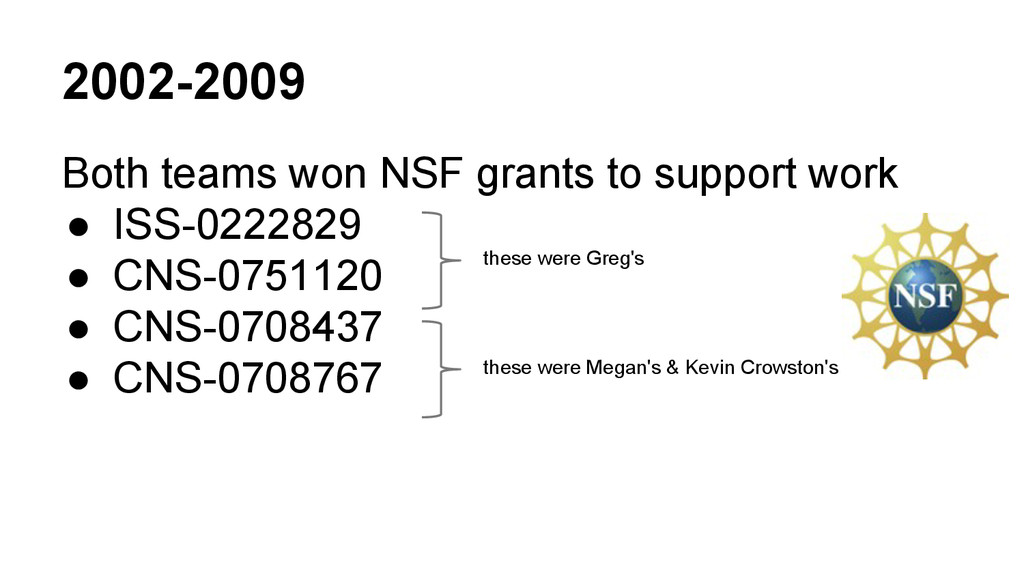 2002-2009 Both teams won NSF grants to support ...