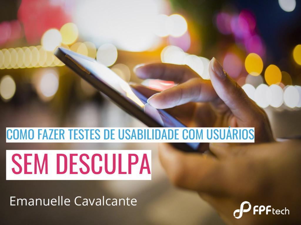 COMO FAZER TESTES DE USABILIDADE COM USUÁRIOS S...