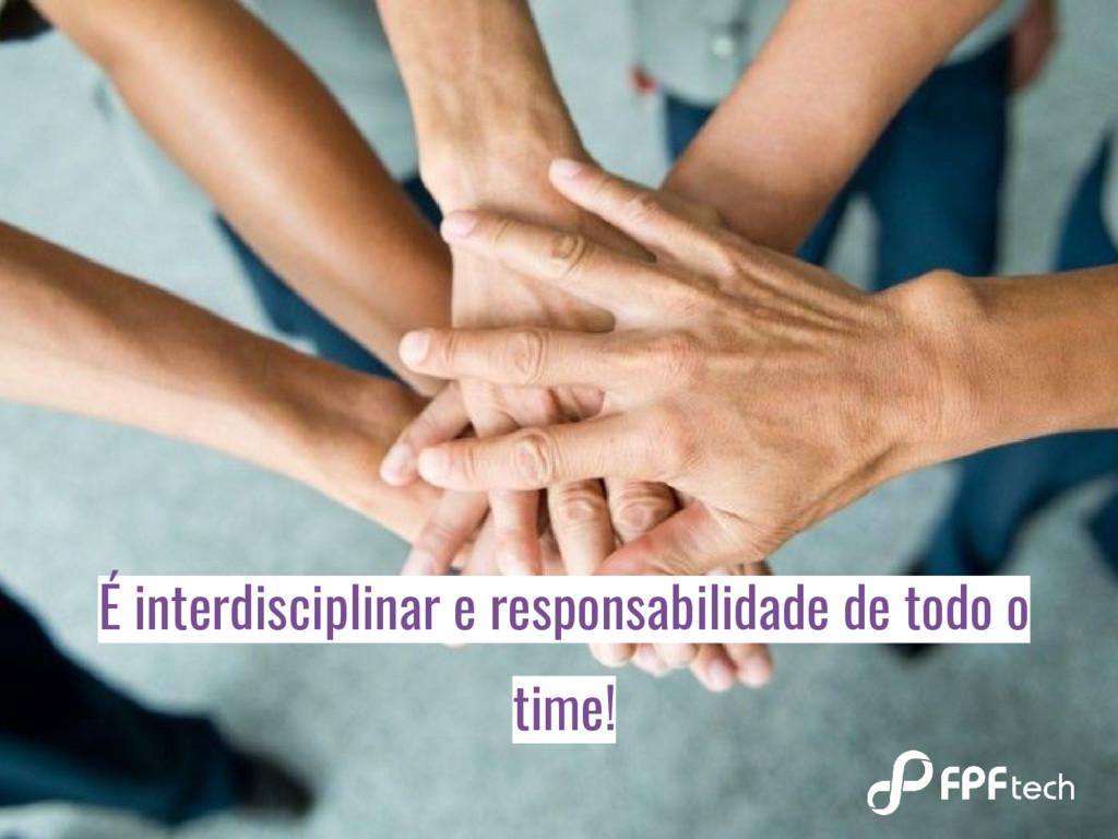 É interdisciplinar e responsabilidade de todo o...
