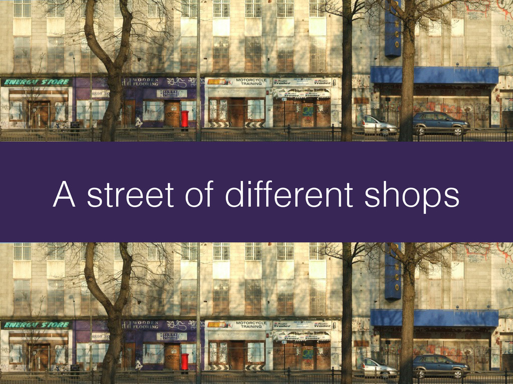 A street of different shops