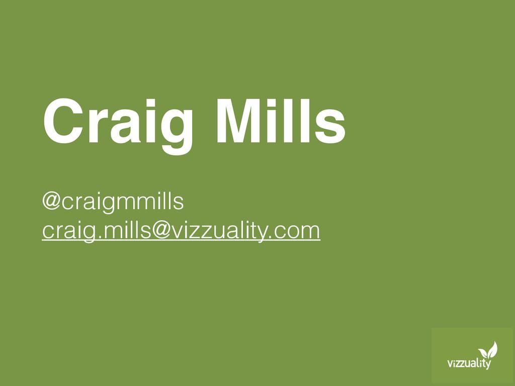 Craig Mills @craigmmills craig.mills@vizzuality...