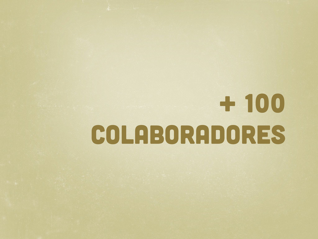 + 100 COLABORADORES