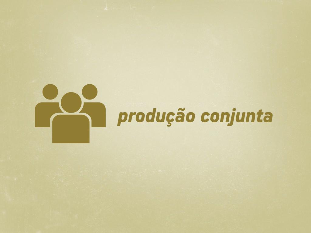 produção conjunta