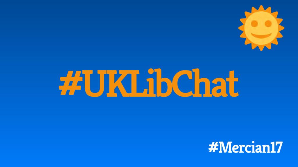 #UKLibChat #Mercian17