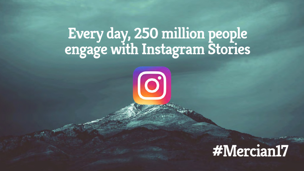 Every day, 250 million people engage with Insta...