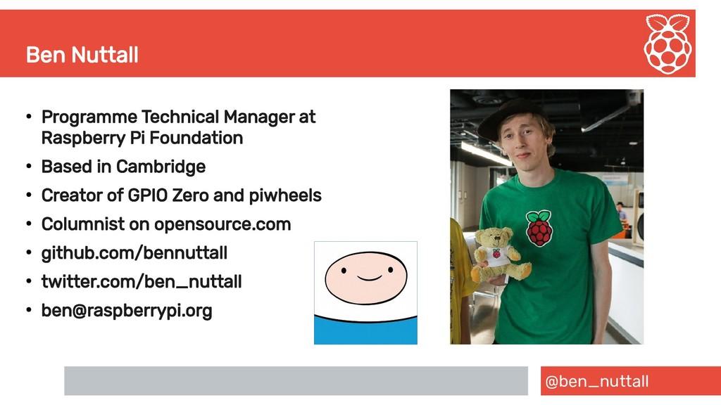 @ben_nuttall Ben Nuttall ● Programme Technical ...