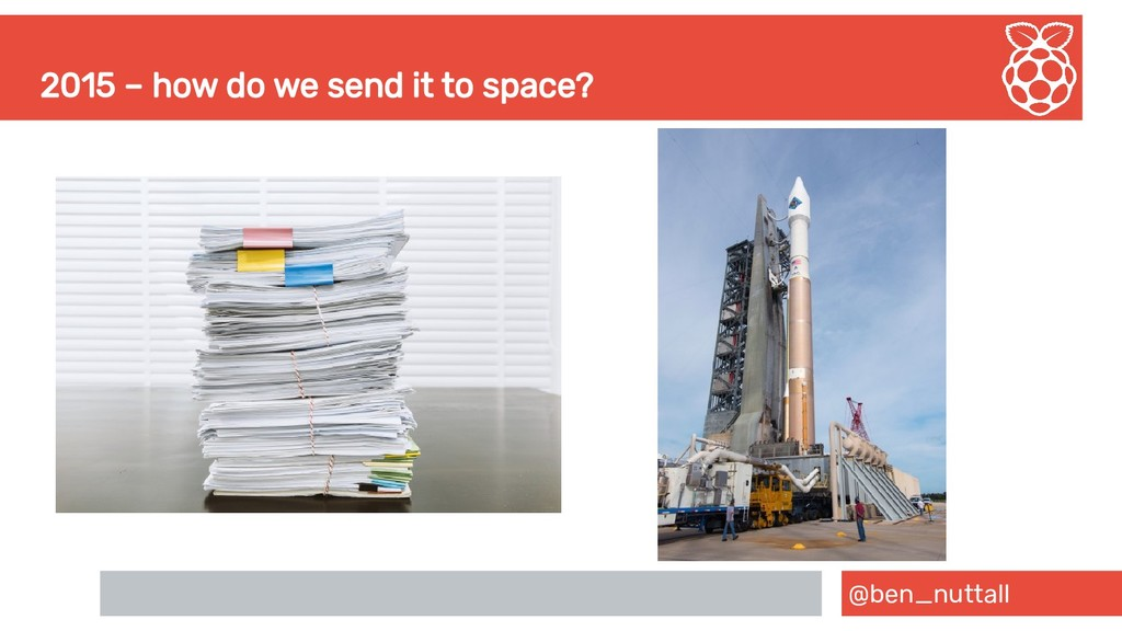 @ben_nuttall 2015 – how do we send it to space?