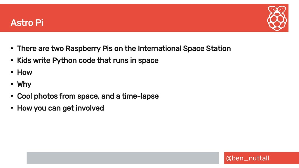 @ben_nuttall Astro Pi ● There are two Raspberry...