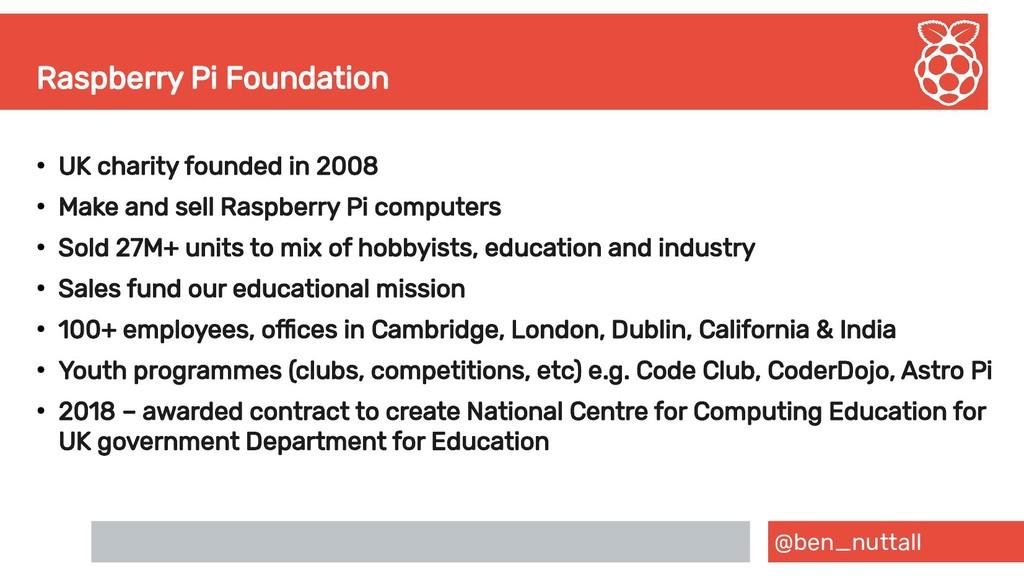 @ben_nuttall Raspberry Pi Foundation ● UK chari...