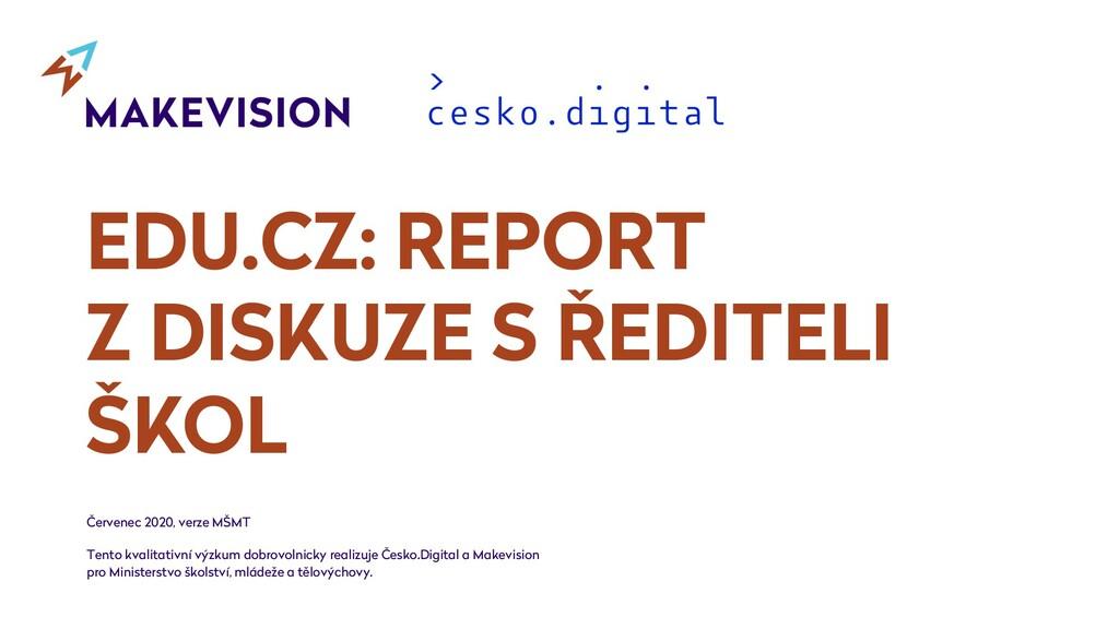 EDU.CZ: REPORT Z DISKUZE S ŘEDITELI ŠKOL Červen...