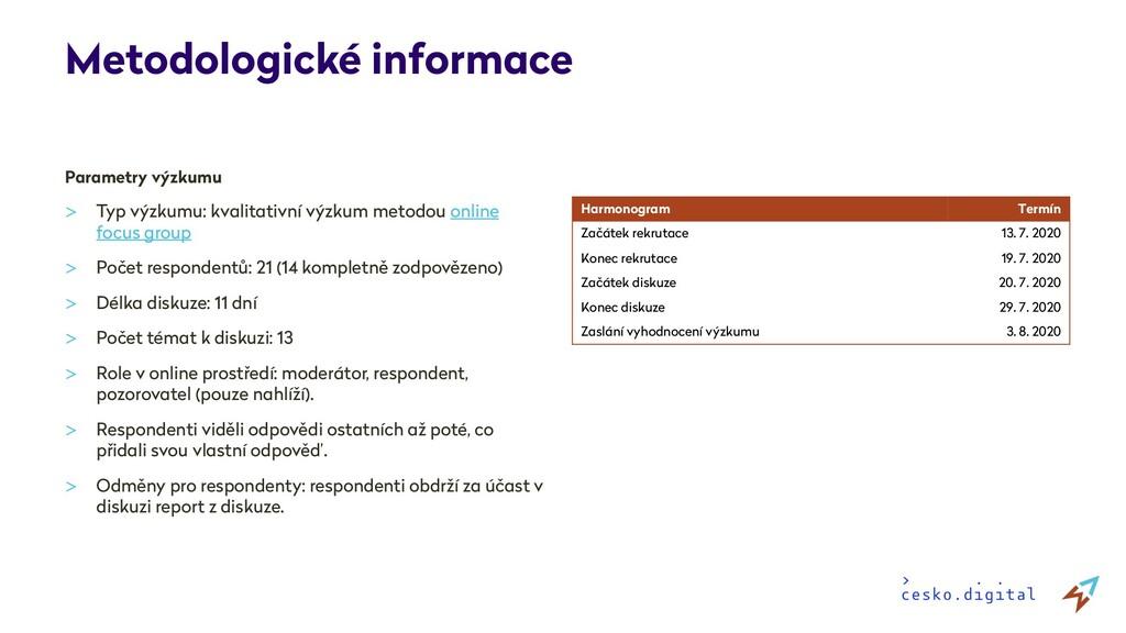 Metodologické informace Parametry výzkumu > Typ...
