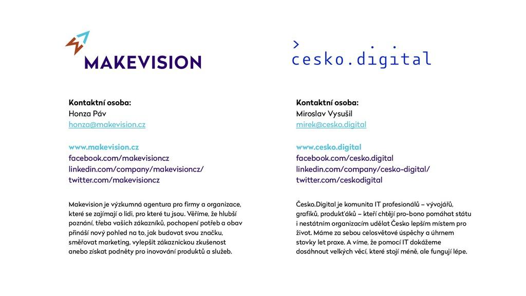 Kontaktní osoba: Honza Páv honza@makevision.cz ...