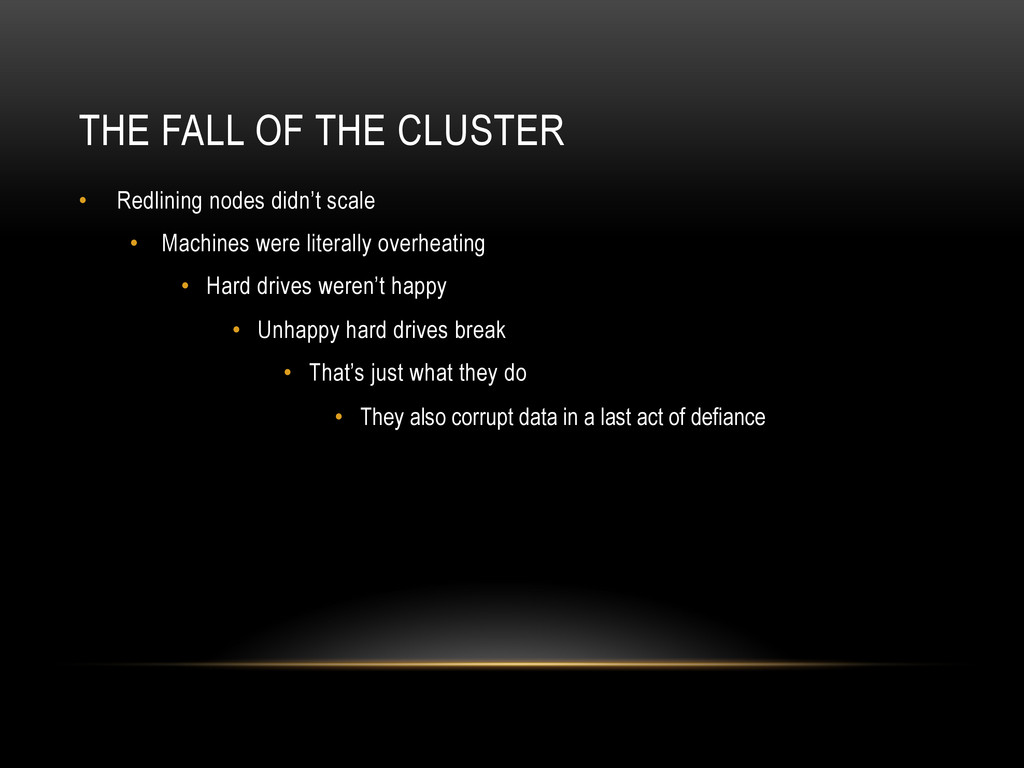THE FALL OF THE CLUSTER •  Redlining nodes didn...