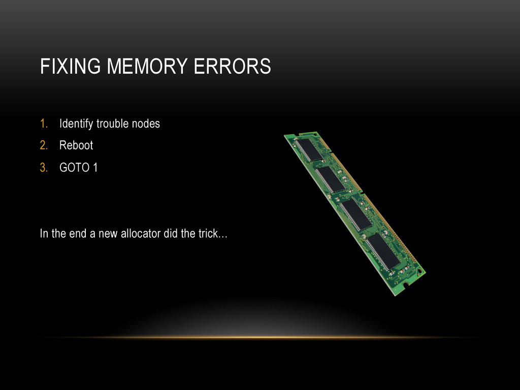 FIXING MEMORY ERRORS 1.  Identify trouble nodes...
