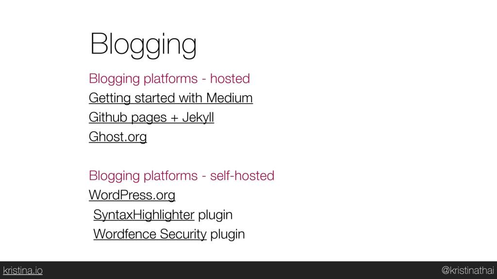 @kristinathai kristina.io Blogging Blogging pla...