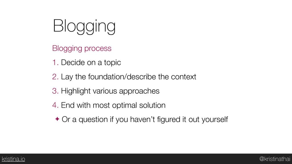 @kristinathai kristina.io Blogging Blogging pro...