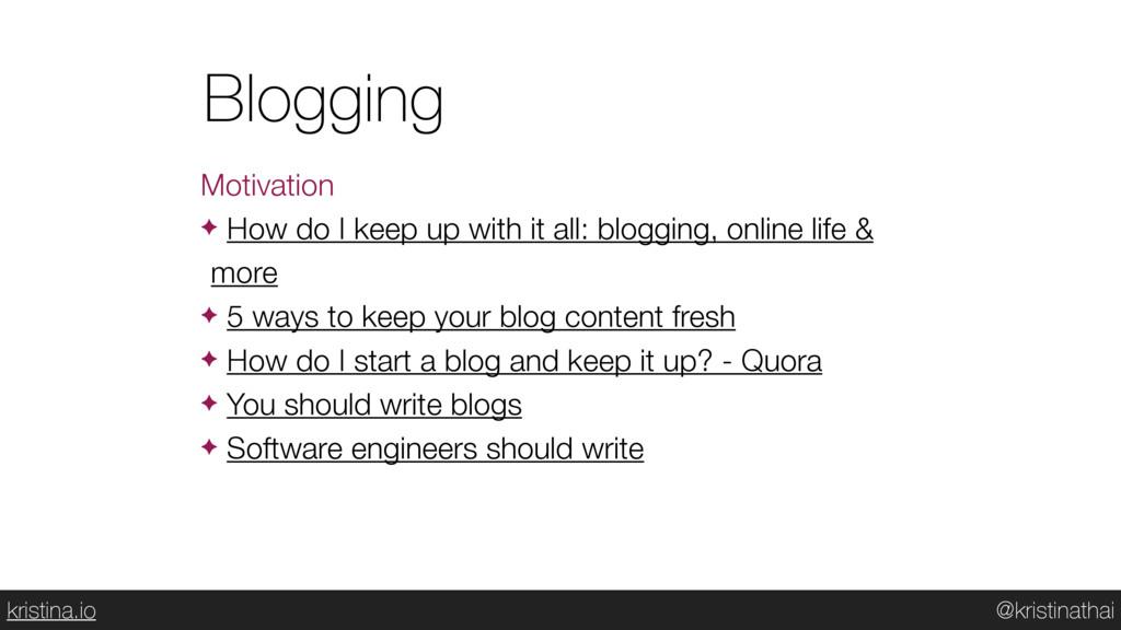 @kristinathai kristina.io Blogging Motivation ✦...