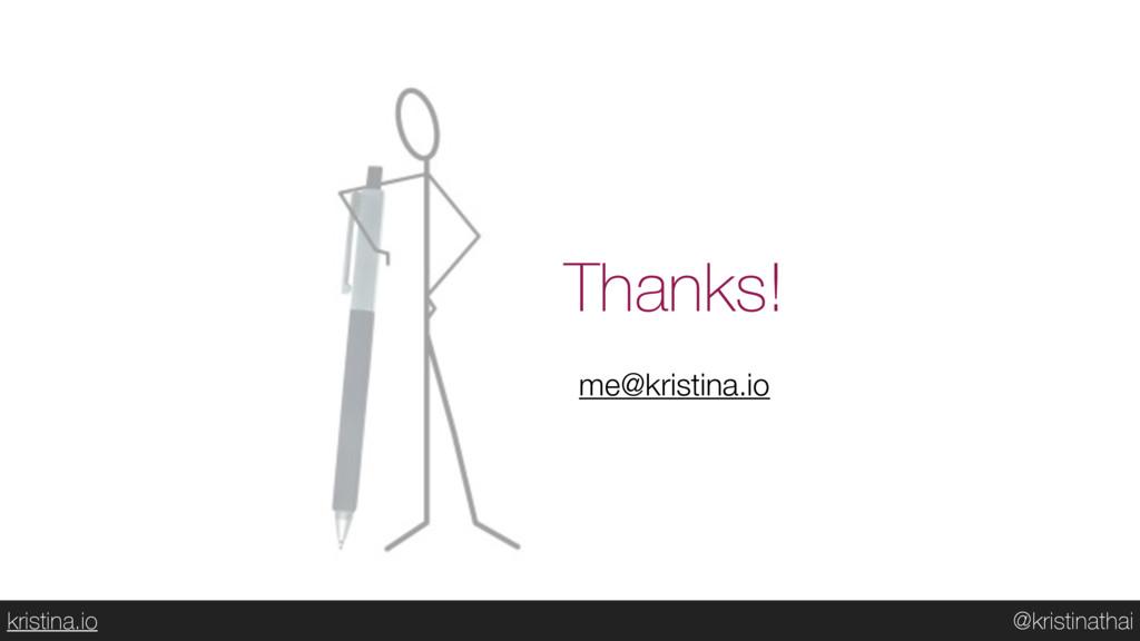 @kristinathai kristina.io Thanks! me@kristina.io