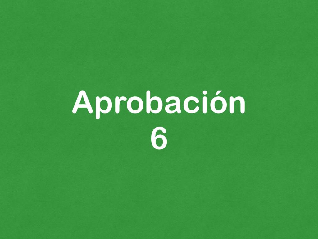 Aprobación 6