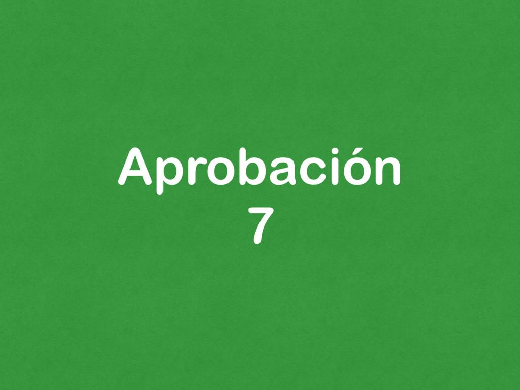 Aprobación 7
