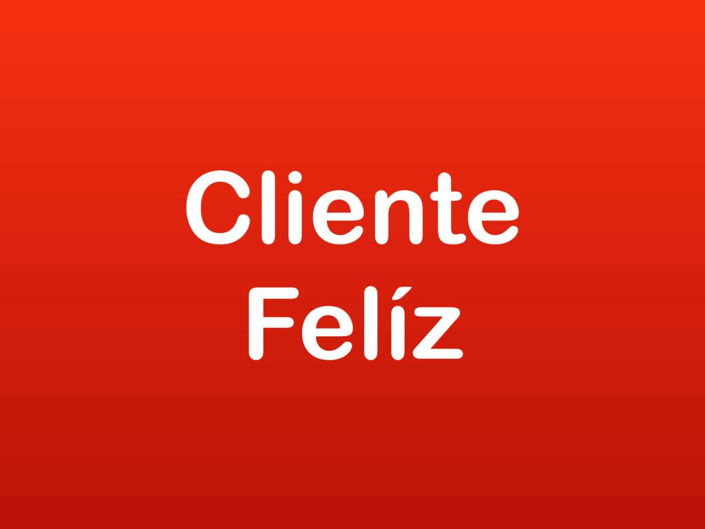 Cliente Felíz