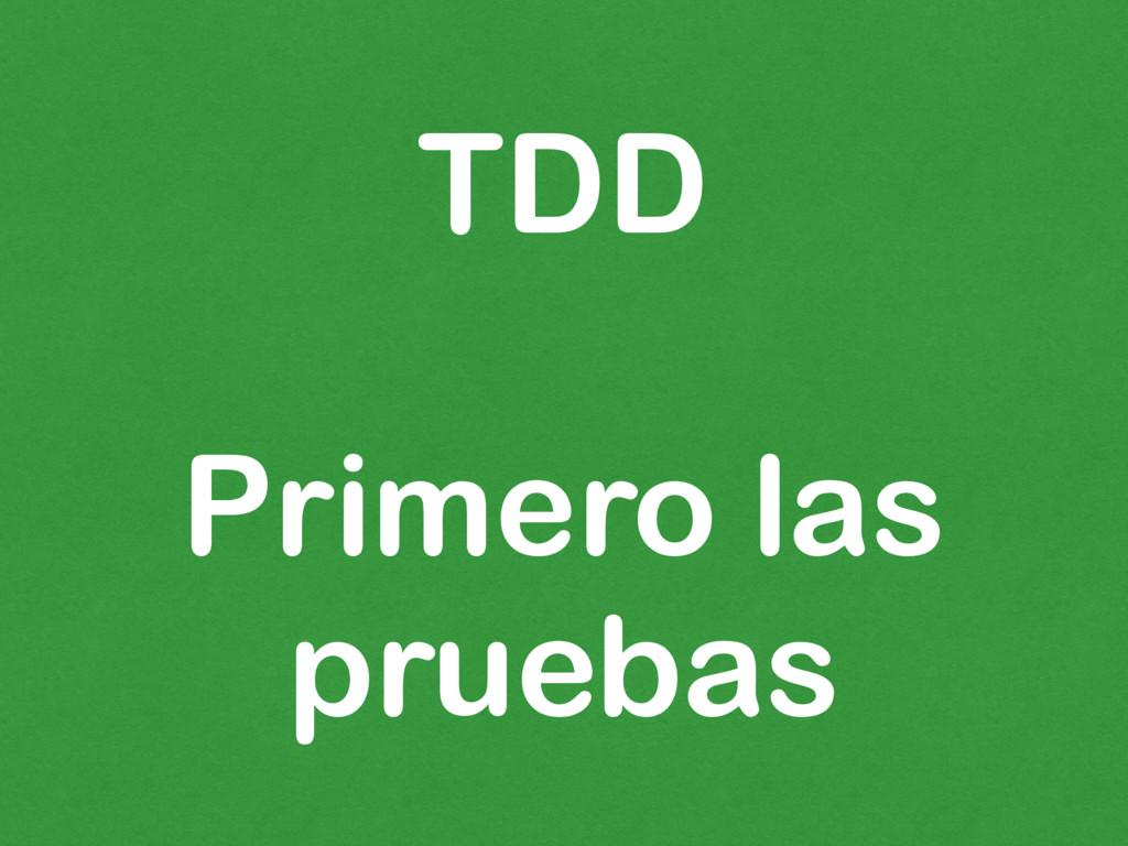 TDD Primero las pruebas