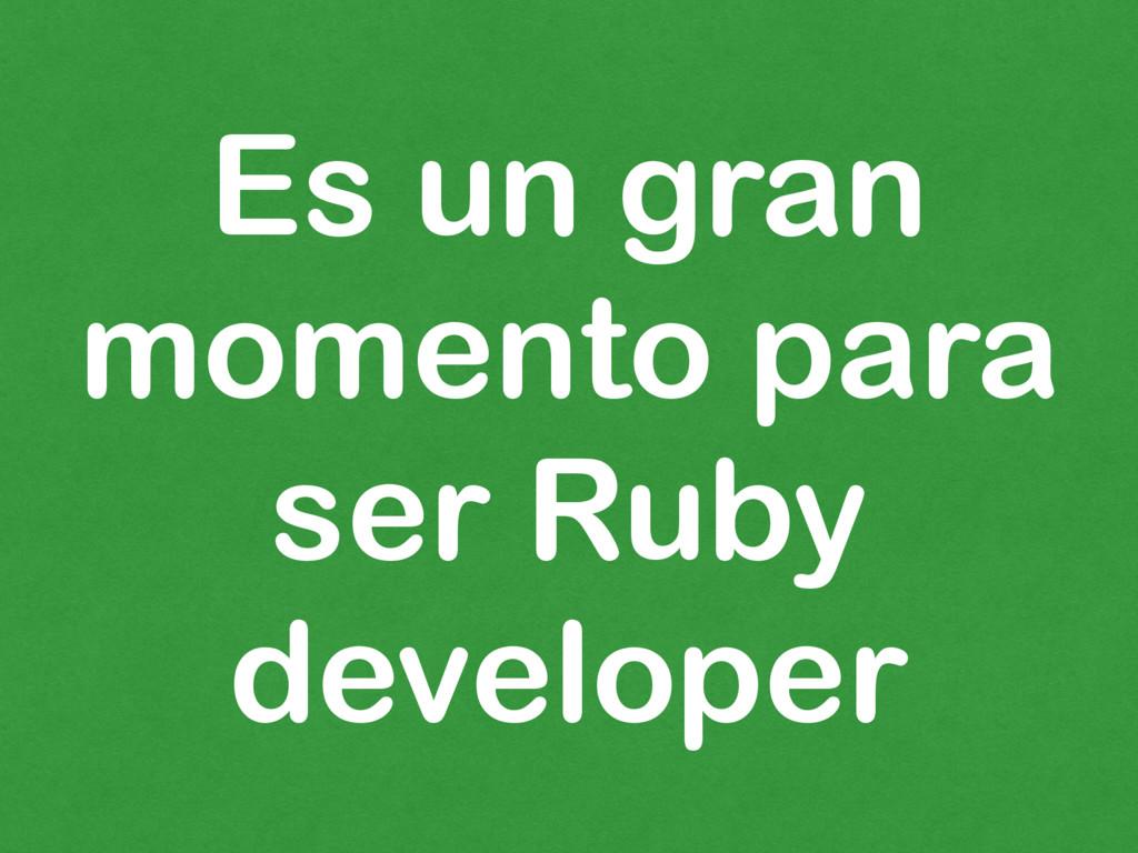 Es un gran momento para ser Ruby developer