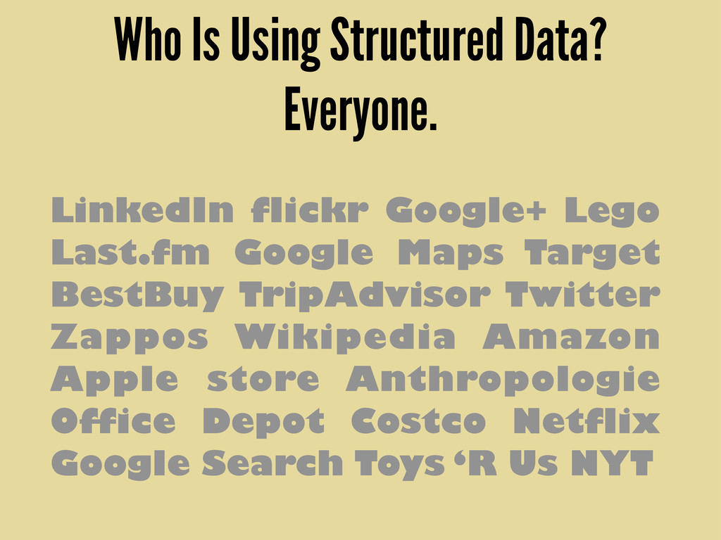 Who Is Using Structured Data? Everyone. LinkedI...