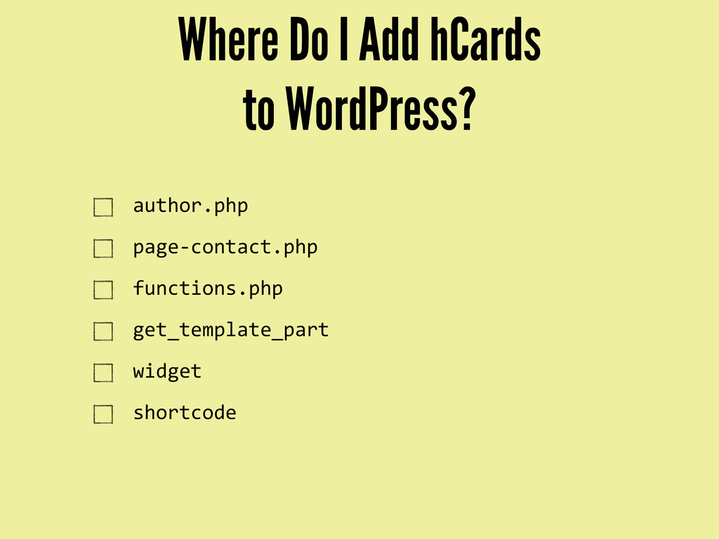 Where Do I Add hCards to WordPress? author.php ...
