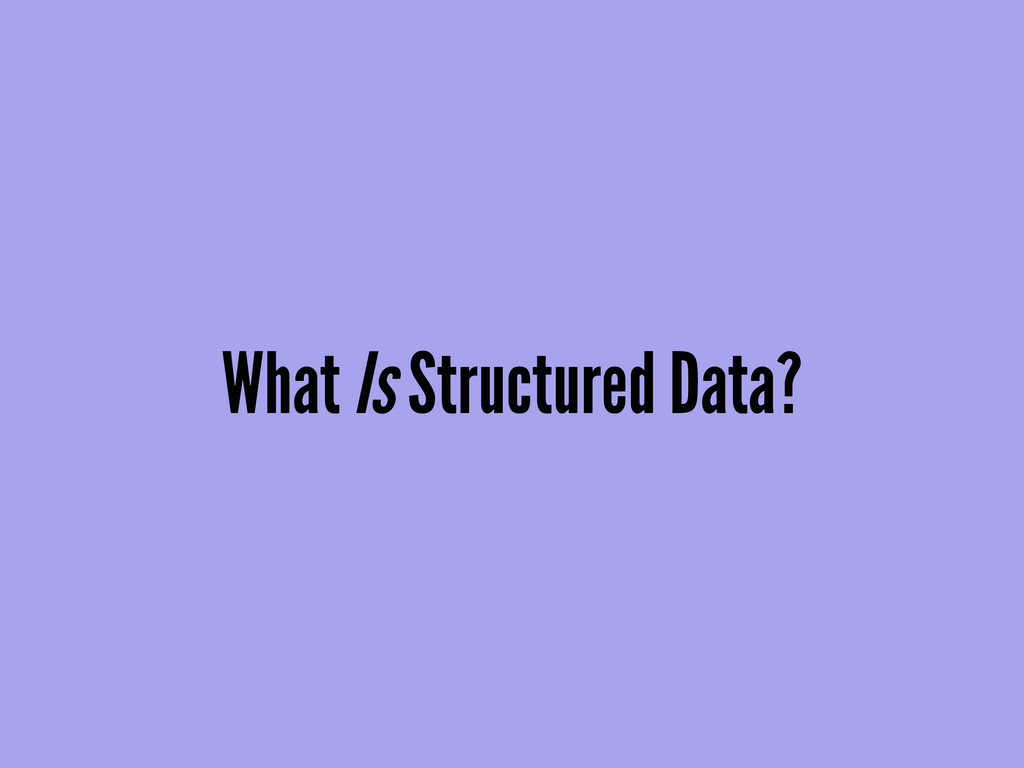 What Is Structured Data?