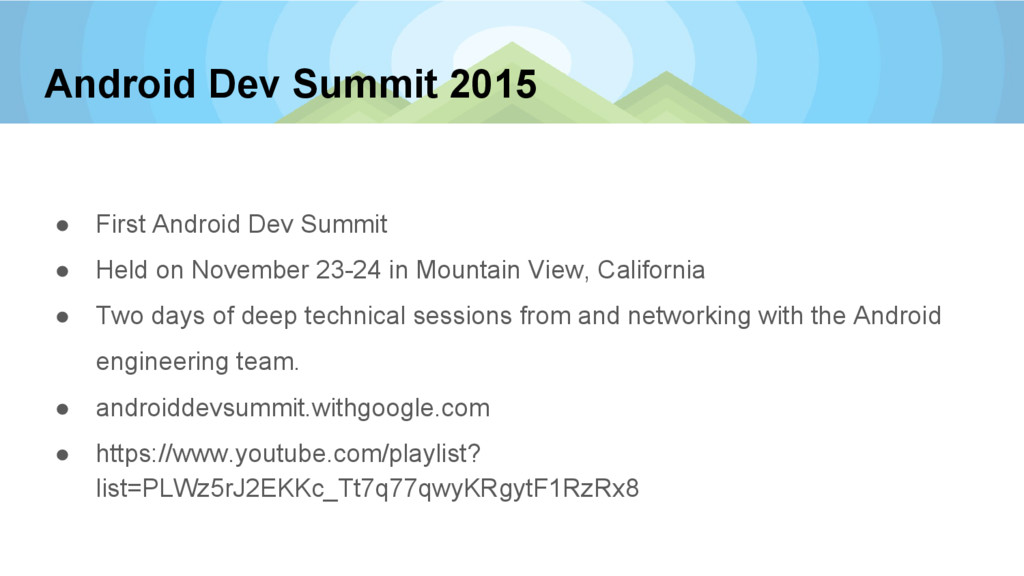 Android Dev Summit 2015 ● First Android Dev Sum...