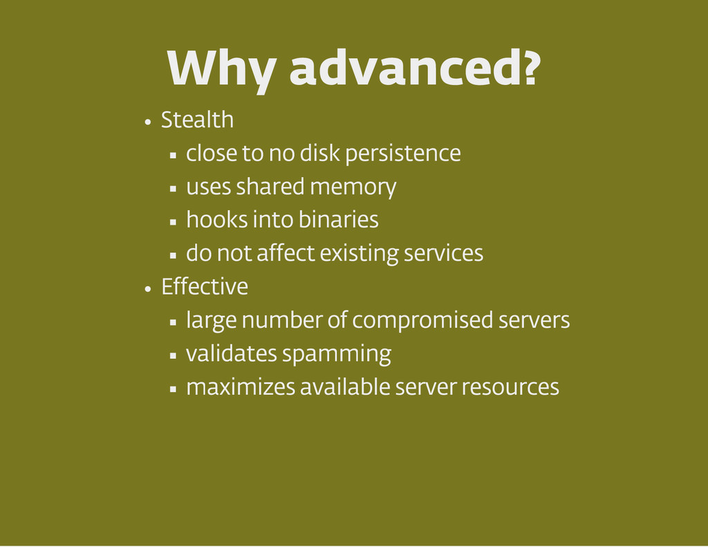 Why advanced ? Stealth close to no disk persist...