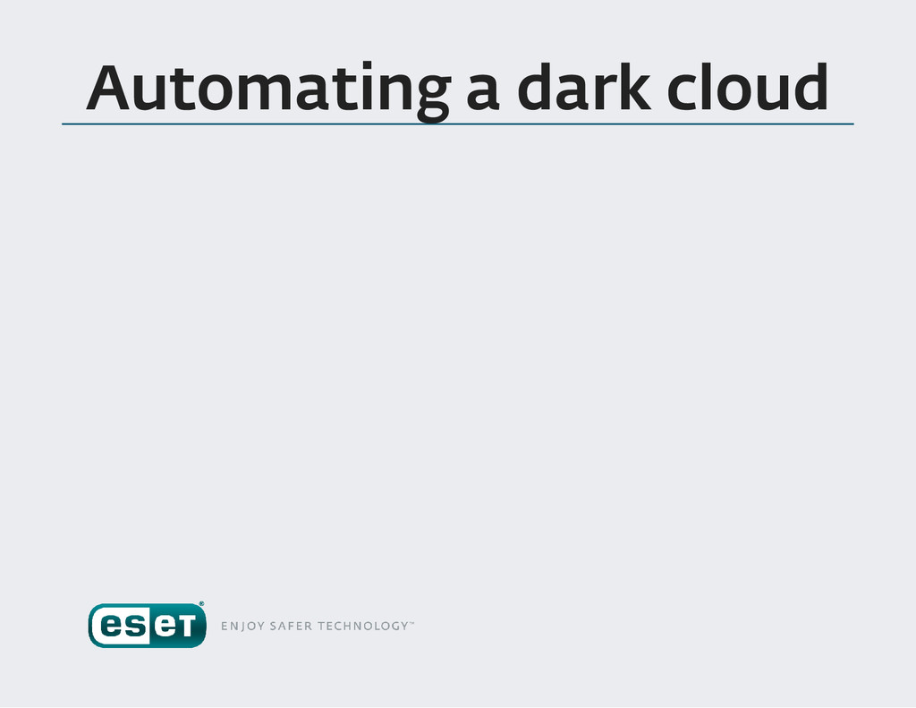 Automating a dark cloud