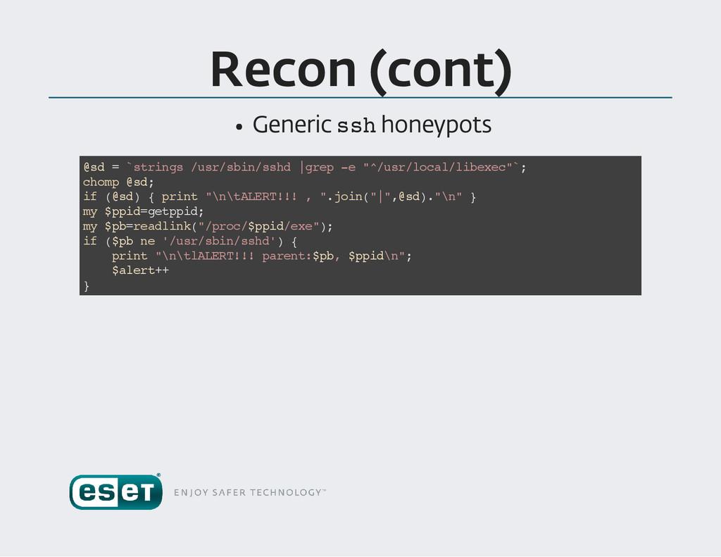 Recon (cont ) Generic s s h honeypots @ s d = `...