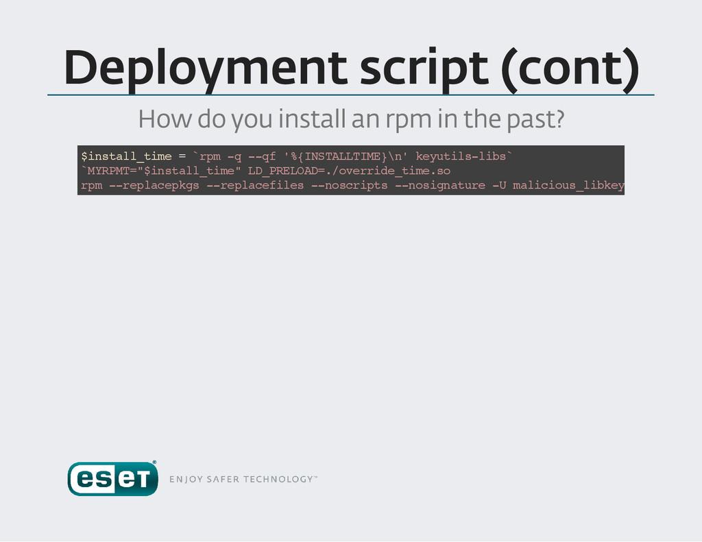 Deployment script (cont ) How do you install an...