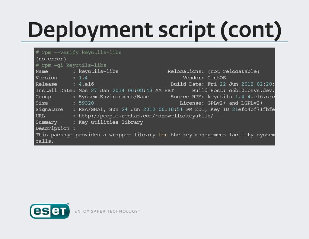 Deployment script (cont ) # r p m - - v e r i f...