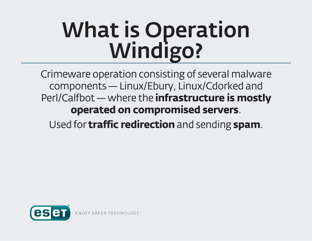 What is Operation Windigo ? Crimeware operation...