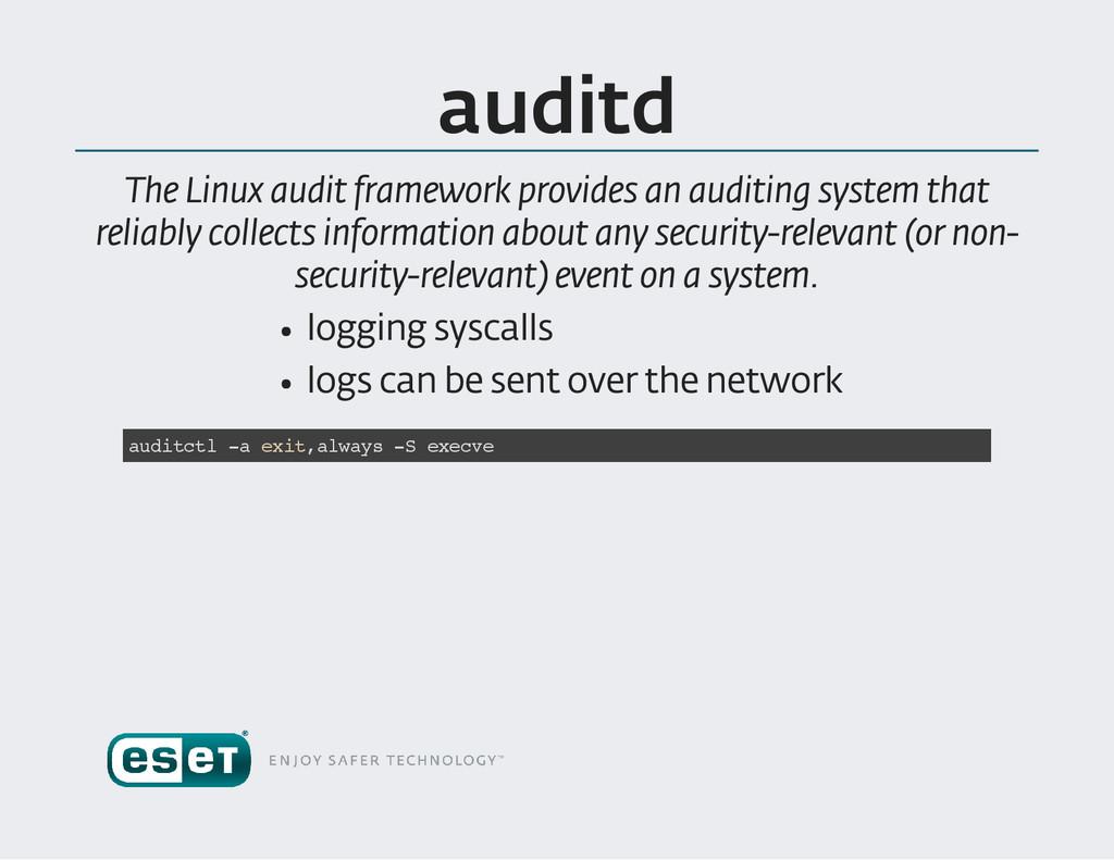 auditd The Linux audit framework provides an au...