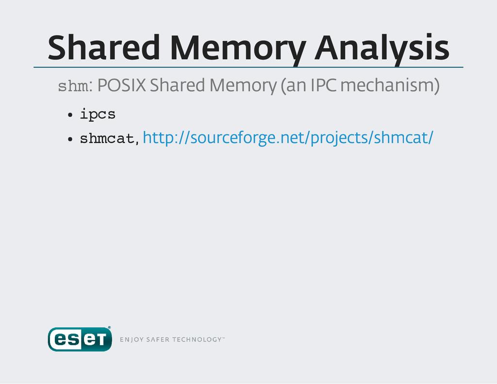 Shared Memory Analysis s h m : POSIX Shared Mem...