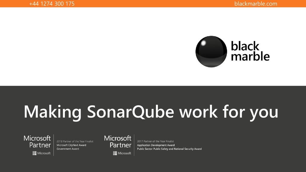 +44 1274 300 175 blackmarble.com Making SonarQu...