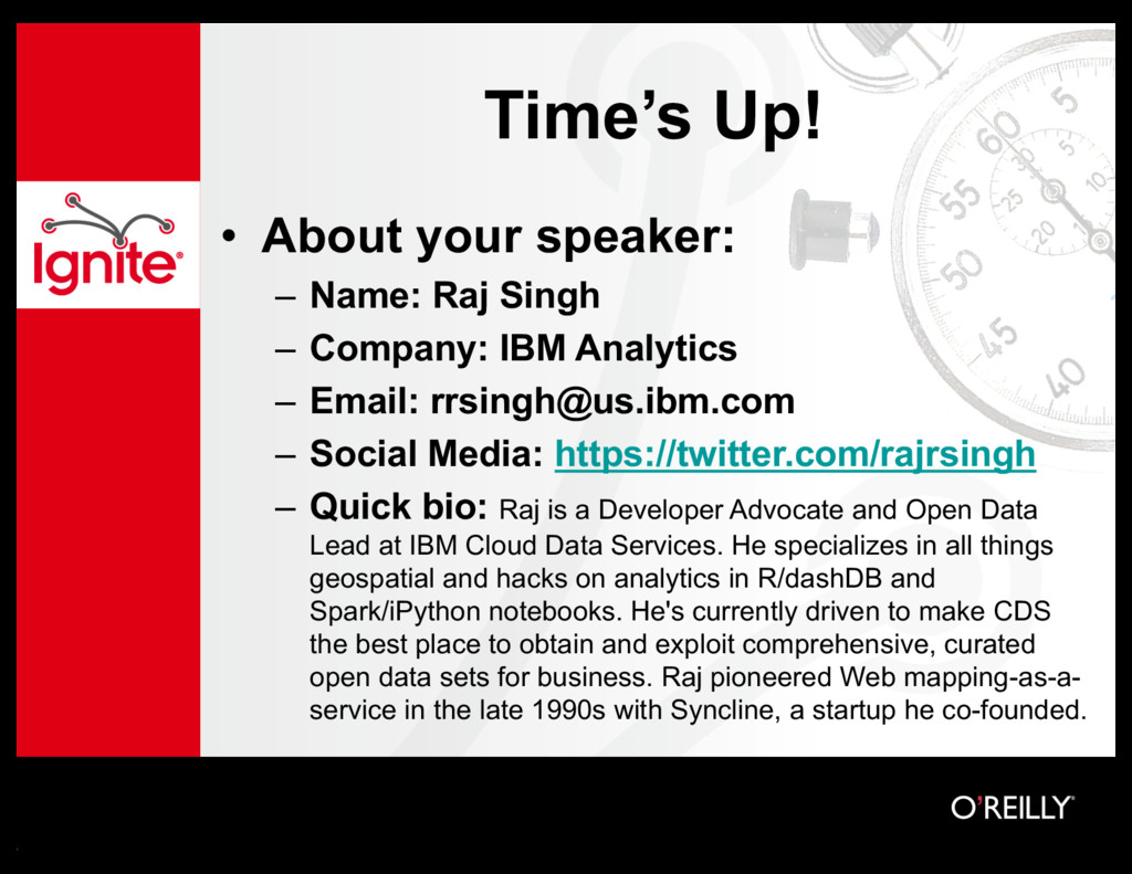 Time's Up! • About your speaker: – Name: Raj Si...