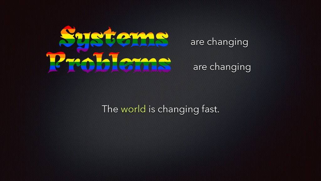 are changing are changing The world is changing...