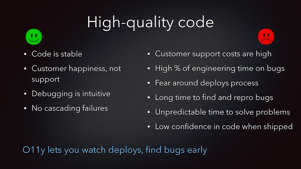 High-quality code • Code is stable • Customer h...