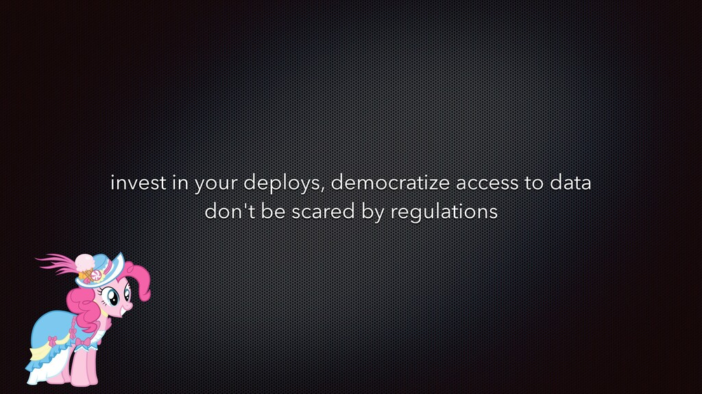 invest in your deploys, democratize access to d...