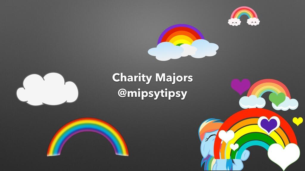 • It Charity Majors @mipsytipsy