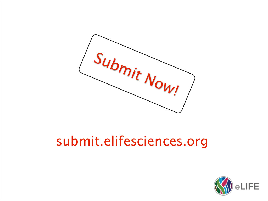 Submit Now! submit.elifesciences.org
