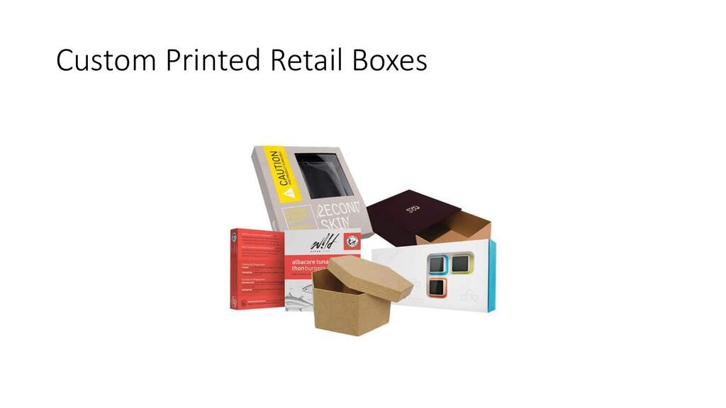 Custom Printed Retail Boxes