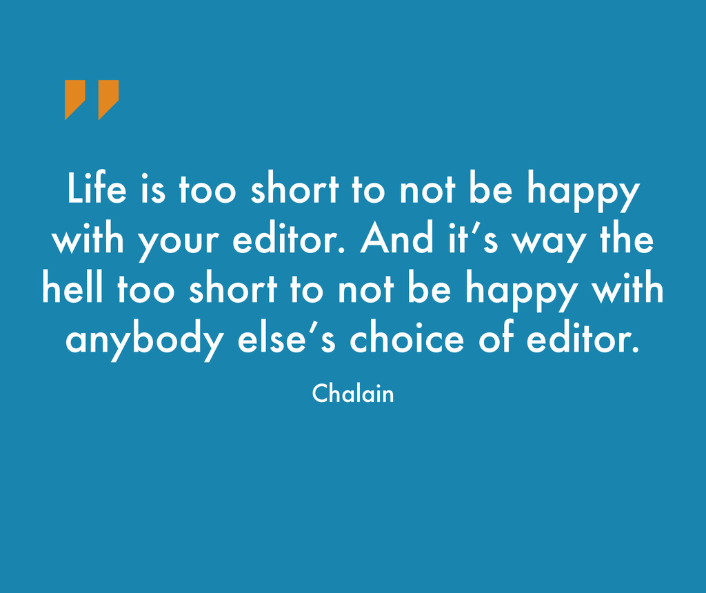 Life is too short to not be happy with your edi...
