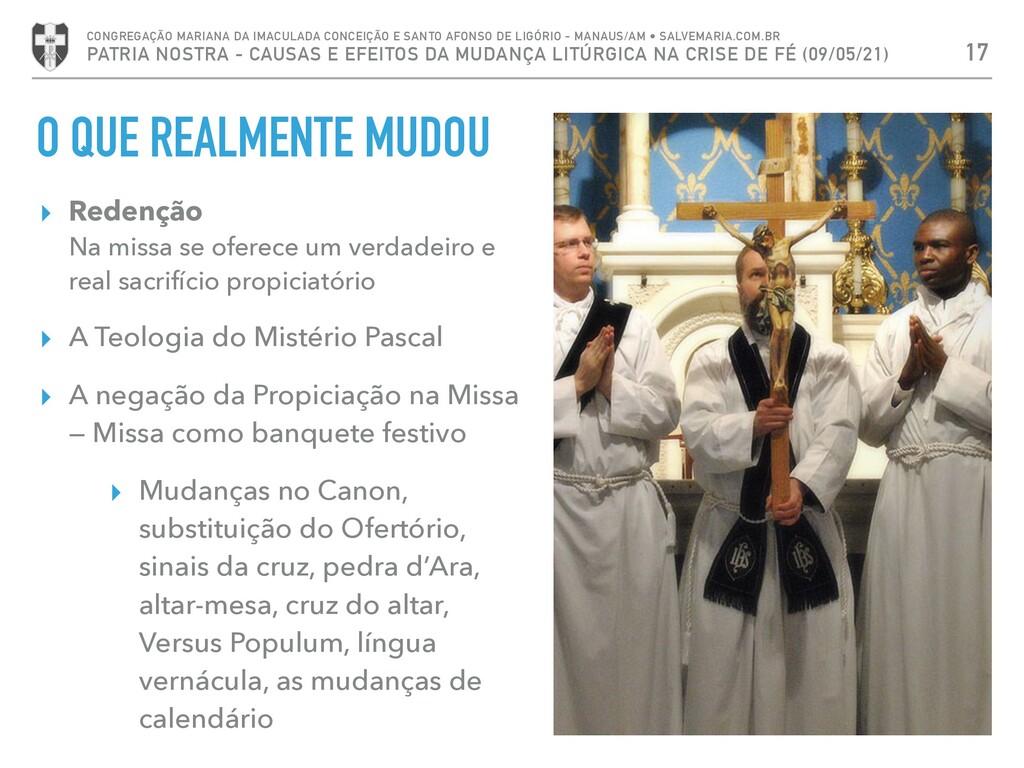O QUE REALMENTE MUDOU ▸ Redenção Na missa se of...