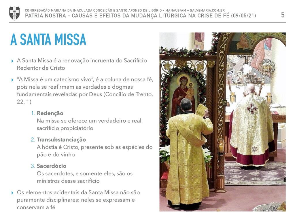 A SANTA MISSA ▸ A Santa Missa é a renovação inc...